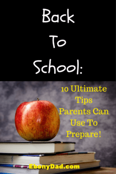 BACK-TO-SCHOOL: 10 Ultimate ways parents can prepare for back to school time