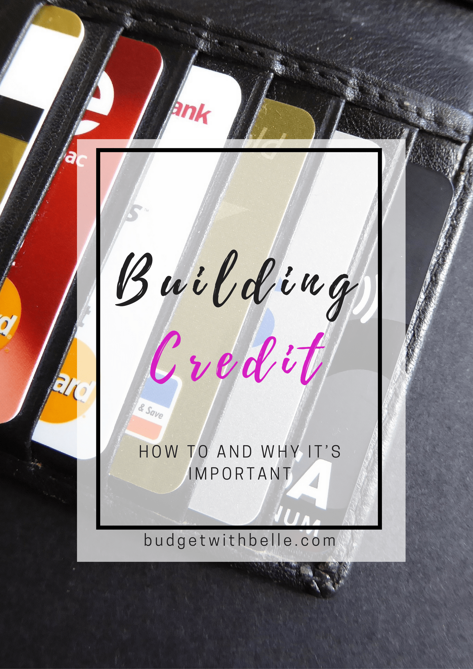 Building Credit – How To and Why It's Important