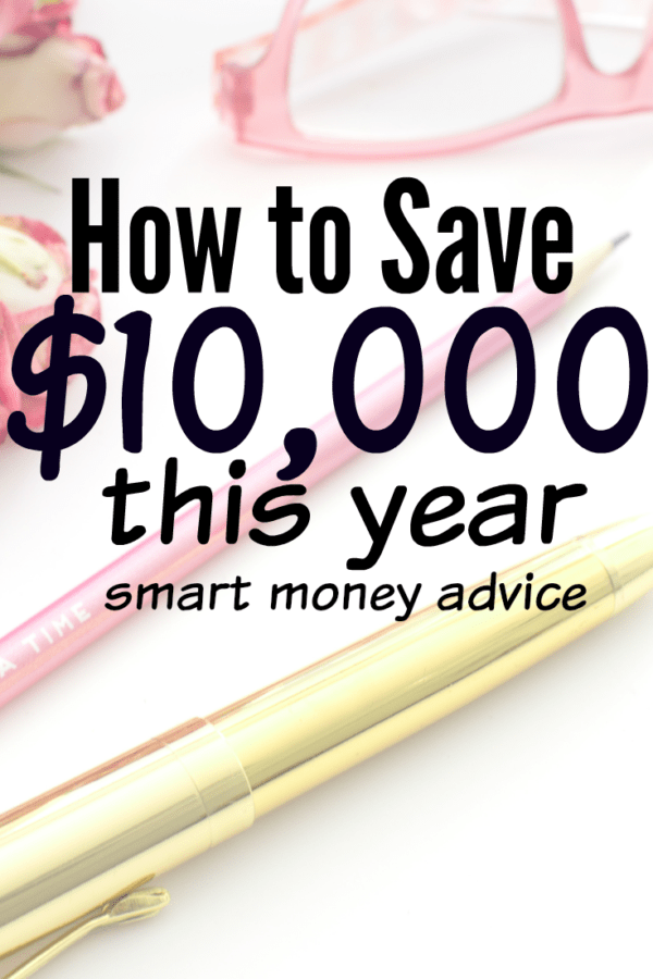 How to Save $10,000 This Year | Smart Money Advice
