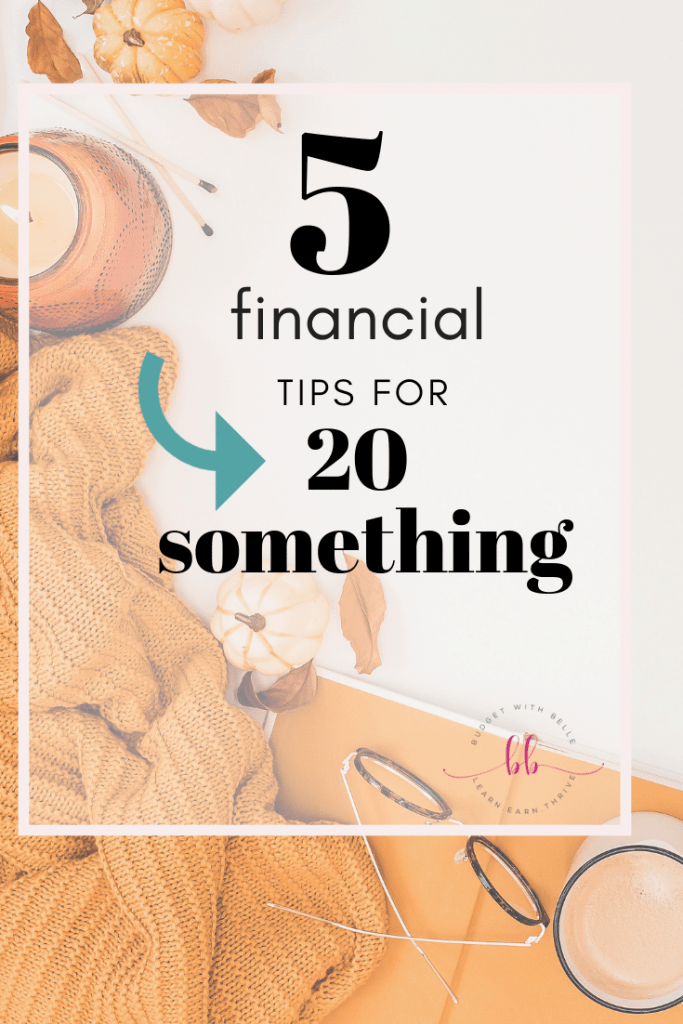 5 Financial Tips for 20 Somethings - Budget with Belle