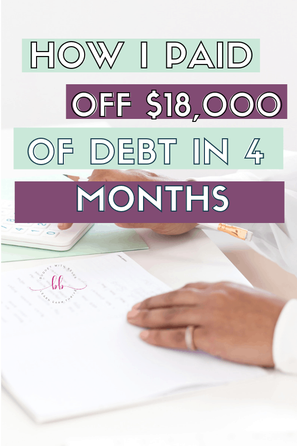 How I paid off $18,000 Of Debt in 4 months