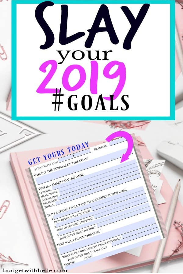 Learn how to set GOALs properly in 2019 and SLAY them. In 2019 make it happen with these financial resolutions and see results! How to achieve your 2019!