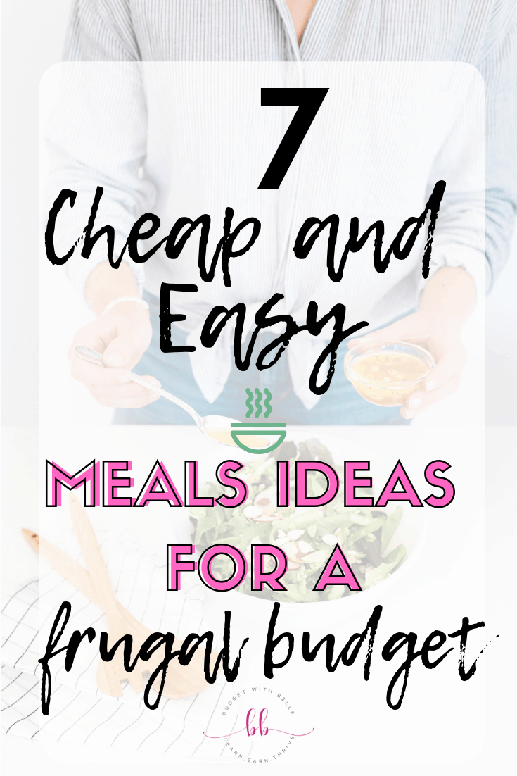 7 Cheap and Easy Meals Ideas For a Frugal Budget