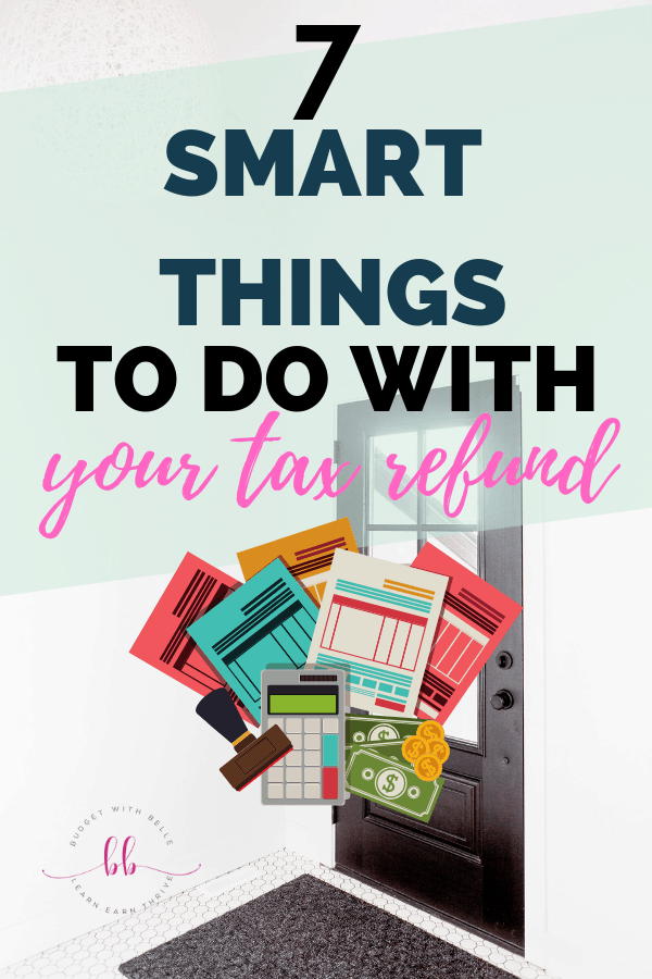 BEST ways to use your Income Tax Refund